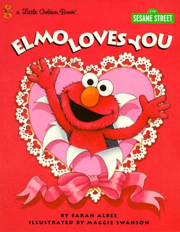 Elmo Loves You: A Poem by Elmo (Little Golden Book)