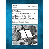 Efectos Internacionales de La Actuacion de Los Gobiernos de Facto