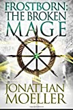 img - for Frostborn: The Broken Mage (Volume 8) book / textbook / text book