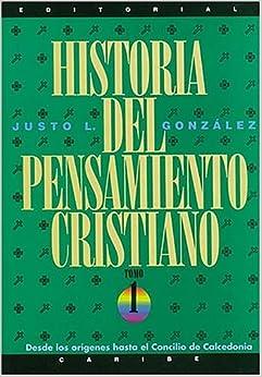Historia de Pensamiento Cristiano: Tomos 1: Justo L. González