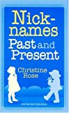 Nicknames: Past and Present (0929626141) by Christine Rose