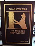 Walk with Wick: The tree dog encyclopedia