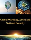 Global Warming, Africa and National Security