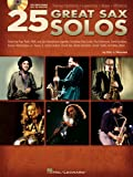 Eric J. Morones 25 Great Sax Solos: Featuring Pop, Rock, R&B, and Jazz Saxophone Legends, Including King Curtis, Paul Desmond, David Sanborn, Grover Washi [With CD]