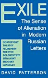 Exile: The Sense of Alienation in Modern Russian Letters (0813118883) by Patterson, David