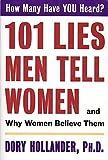 101 Lies Men Tell Women -- And Why Women Believe Them