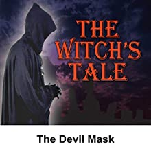The Witch's Tale: The Devil Mask  by Alonzo Deen Cole Narrated by Miriam Wolfe
