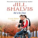 He's So Fine Audiobook by Jill Shalvis Narrated by Angèle Masters