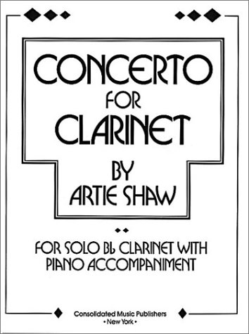 Concerto For Clarinet (b Flat Clarinet and Piano) Artie Shaw