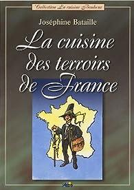 La cuisine des terroirs de france jos phine bataille - La cuisine des terroirs ...