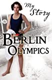 img - for Berlin Olympics (My Story) book / textbook / text book
