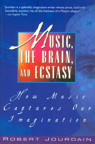 Music  The Brain  And Ecstasy How Music Captures Our Imagination
