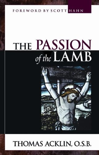 The Passion of the Lamb: God's Love Poured Out in Jesus, THOMAS ACKLIN
