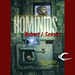Hominids: The Neanderthal Parallax, Book 1 (       UNABRIDGED) by Robert J. Sawyer Narrated by Jonathan Davis, Robert J. Sawyer