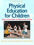 Physical education for children :  daily lesson plans for elementary school /