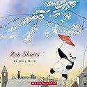 Zen Shorts (       UNABRIDGED) by Jon J. Muth Narrated by David Pittu