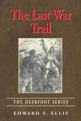 The Last War Trail: The Deerfoot Series