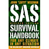 SAS Survival Handbook, Revised Edition: For Any Climate, in Any Situation ~ John Wiseman