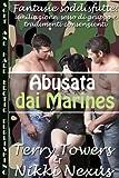Abusata dal Marines (Fantasie soddisfatte: umiliazione, sesso di gruppo e tradimenti consenzienti)