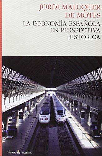 LA ECONOMIA ESPAÑOLA EN PERSPECTIVA HISTORICA