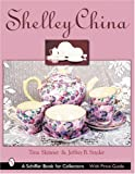 Shelley China (Schiffer Book for Collectors) (0764314335) by Skinner, Tina