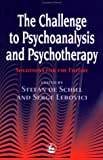 img - for Challenge to Psychoanalysis and Psychotherapy: Solutions for the Future (International Library of Group Analysis) book / textbook / text book