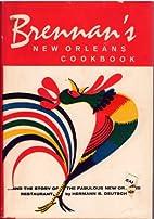 Brennan's New Orleans Cookbook by Hermann B.…