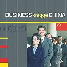 Business Knigge China Hörbuch von Tobias Koch Gesprochen von: Eggolf von Lerchenfeld, Thomas Gazheli-Holzapfel