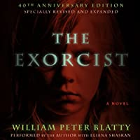 The Exorcist: 40th Anniversary Edition (       UNABRIDGED) by William Peter Blatty Narrated by William Peter Blatty, Eliana Shaskan