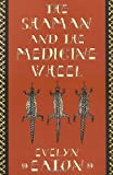 The Shaman and the Medicine Wheel (Quest Books)
