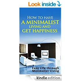 How to have a minimalist living and get happiness: Easy Life through Minimalist living