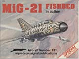 img - for MiG-21 Fishbed in Action - Aircraft No. 131 book / textbook / text book