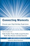 img - for Connecting Moments: Elevate your High Holiday Experience book / textbook / text book