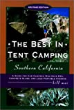 The Best in Tent Camping: Southern California, 2nd: A Guide for Campers Who Hate RVs, Concrete Slabs, and Loud Portable Stereos (0897324005) by Bill Mai