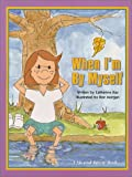 When I'm By Myself (Sis and Beezie Series, Volume 1)