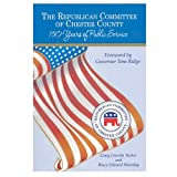 img - for The Republican Committee of Chester County: 150 Years of Public Service book / textbook / text book