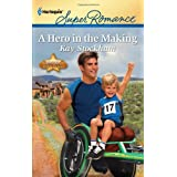 A Hero in the Making ~ Kay Stockham
