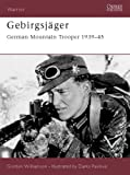 Gebirgsjäger: German Mountain Trooper 1939-45