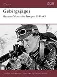 Gebirgsjäger: German Mountain Trooper 1939-45 (Warrior) (1841765538) by Williamson, Gordon