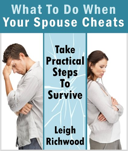 How To Deal With Your Spouse Cheating