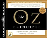 img - for By Roger Connors, Tom Smith, Craig Hickman: The Oz Principle: Getting Results Through Individual and Organizational Accountability (Smart Audio) [Audiobook] book / textbook / text book