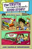 img - for The Truth Never Stands in Way of a Good Story book / textbook / text book