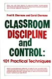img - for Classroom Discipline and Control: 101 Practical Techniques by Fred B. Chernow Carol Chernow (1981-01-01) Hardcover book / textbook / text book