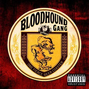 Bloodhound Gang - One Fierce Beer Coster - Zortam Music