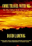img - for Come Travel With Me To The Other Side Of Sunset book / textbook / text book