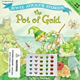 The Pot of Gold (Jewel Sticker Stories) (0448417022) by Smath, Jerry
