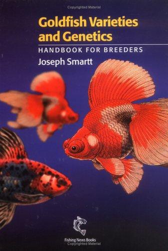 Goldfish Varieties And Genetics: Handbook For Breeders
