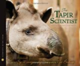 The Tapir Scientist: Saving South America's Largest Mammal (Scientists in the Field Series) (0547815484) by Montgomery, Sy