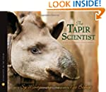 The Tapir Scientist: Saving South Ame...