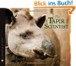 Tapir Scientist: Saving South America...